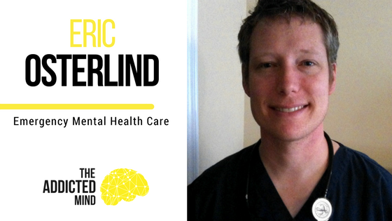 Episode 6 Emergency Mental Health Care With Eric Osterlind