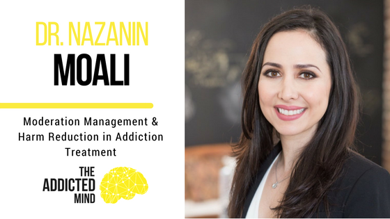 Episode 10 Moderation Management Treatment Models with Dr. Nazanin Moali