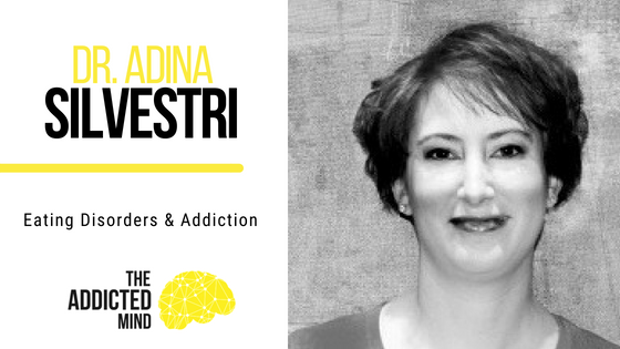 Episode 42 – Eating Disorders & Addiction Treatment with Adina Silvestri