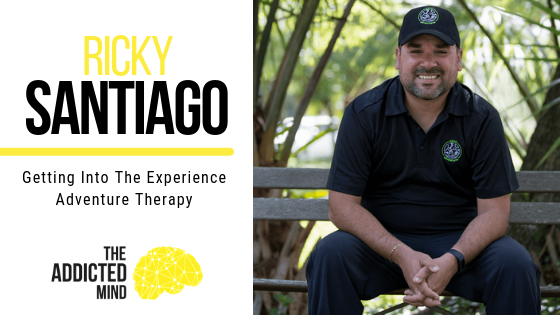 Episode 49 – Getting Into The Experience – Adventure Therapy with Ricky Santiago
