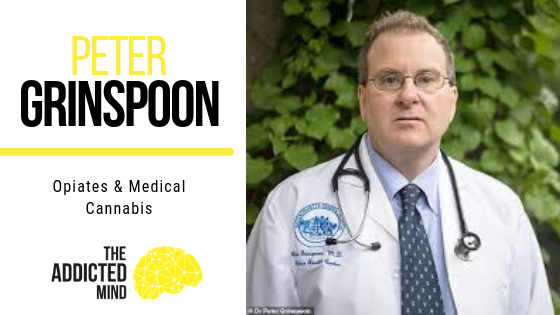 Episode 56 – Opiates & Medical Cannabis with Peter Grinspoon