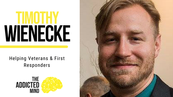 Episode 41 – Veterans & First Responders with Timothy Wienecke