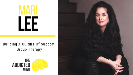 Episode 54 Building A Culture Of Support – Group Therapy with Mari Lee
