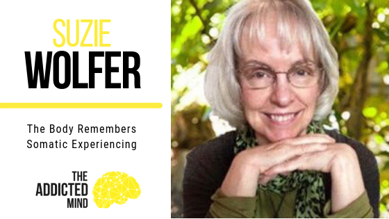 Episode 53 – The Body Remembers – Somatic Experiencing with Suzie Wolfer