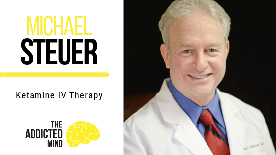 Episode 65 Ketamine IV Therapy with Michael Steuer