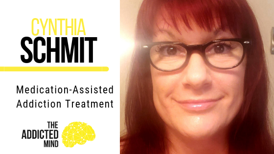 Episode 69 Medication-Assisted Addiction Treatment with Cynthia Schmit