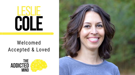 Episode 70 Welcomed Accepted & Loved with Leslie Cole