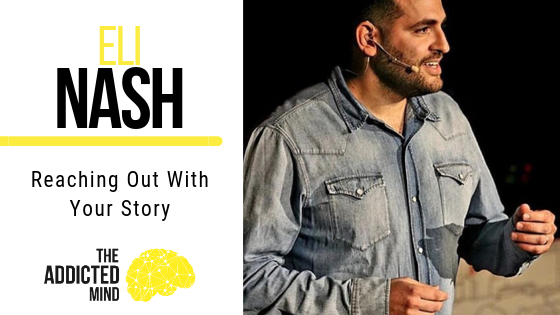 Episode 72 Reaching Out With Your Story With Eli Nash