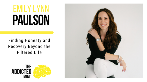 Episode 80 Finding Honesty and Recovery Beyond the Filtered Life with Emily Lynn Paulson