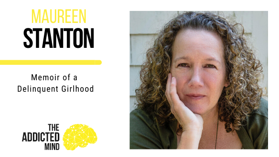 Episode 79 Memoir of a Delinquent Girlhood with Maureen Stanton