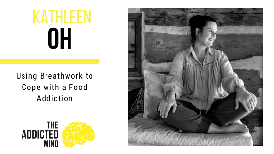 Episode 85 Breathwork to Cope with a Food Addiction with Kathleen Oh
