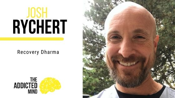 Episode 88 Recovery Dharma with Josh Rychert