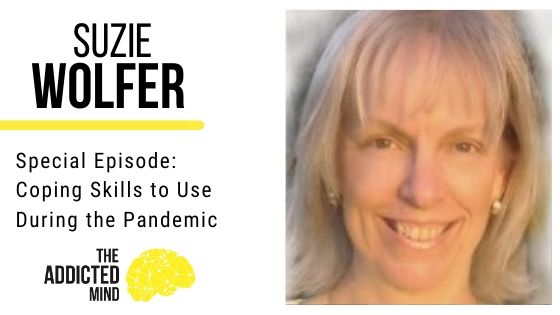 Special Episode with Suzie Wolfer: Coping Skills to Use During the Pandemic