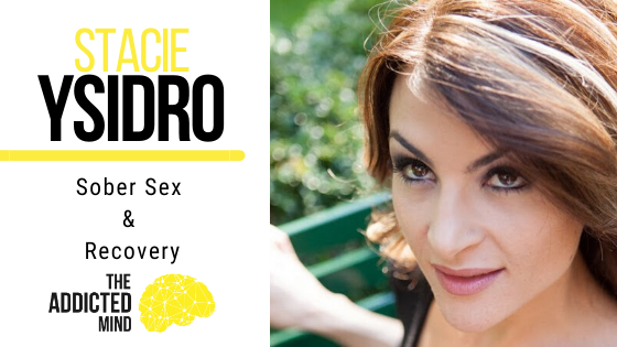 95 Sober Sex & Recovery with Stacie Ysidro