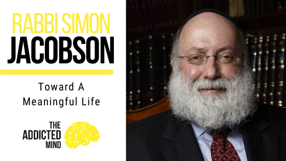 98 Toward A Meaningful Life with Rabbi Simon Jacobson