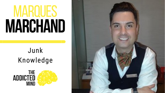 107 Junk Knowledge with Marques Marchand