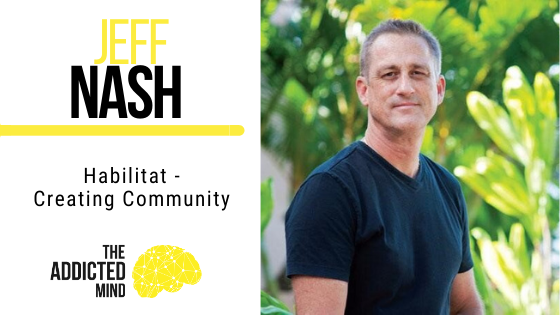 The Addicted Mind Creating Community Jeff Nash