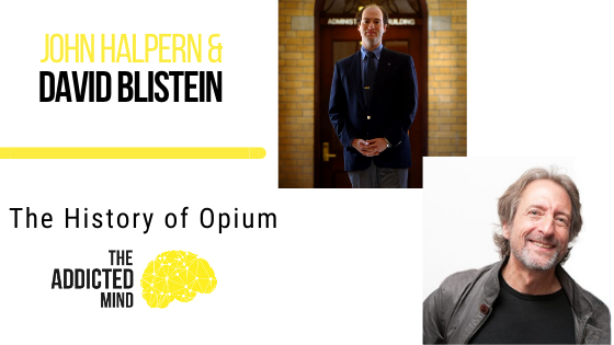 The History of Opium with John Halpern & David Blistein