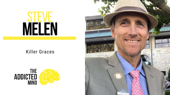 Steve Melen's Story of Cancer, Addiction, and the Resiliency that Helped Him Overcome it All