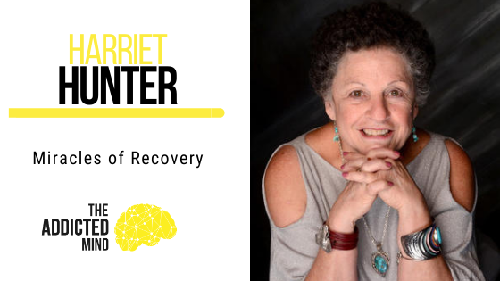 122 Miracles of Recovery with Harriet Hunter