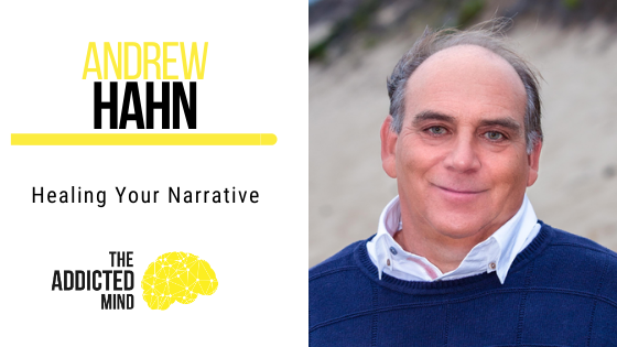 126 Healing Your Narrative with Andrew Hahn