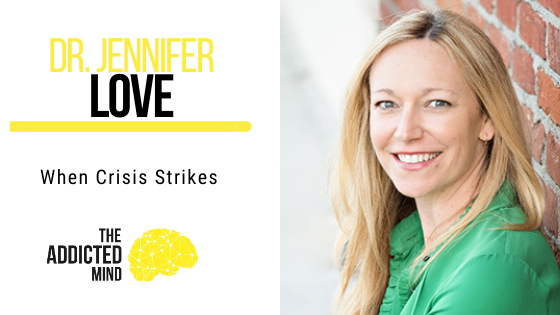 128 When Crisis Strikes with Dr. Jennifer Love