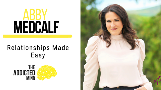 131 Relationships Made Easy with Abby Medcalf