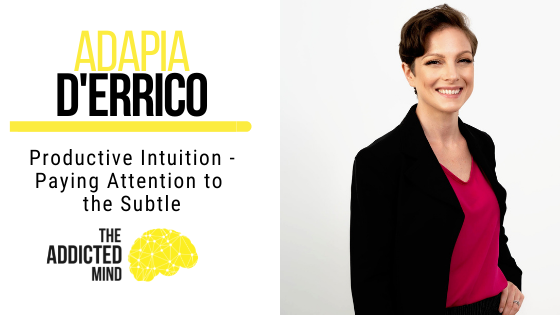 134 Productive Intuition – Paying Attention to the Subtle with AdaPia d'Errico