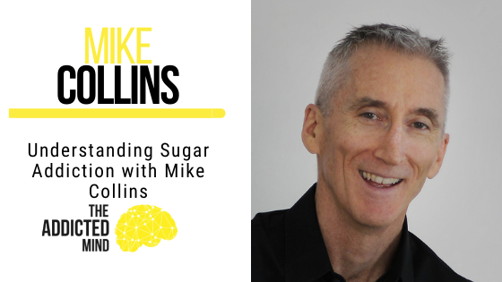 Understanding Sugar Addiction with Mike Collins